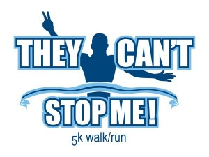 They Can't Stop Me 5k Walk/Run